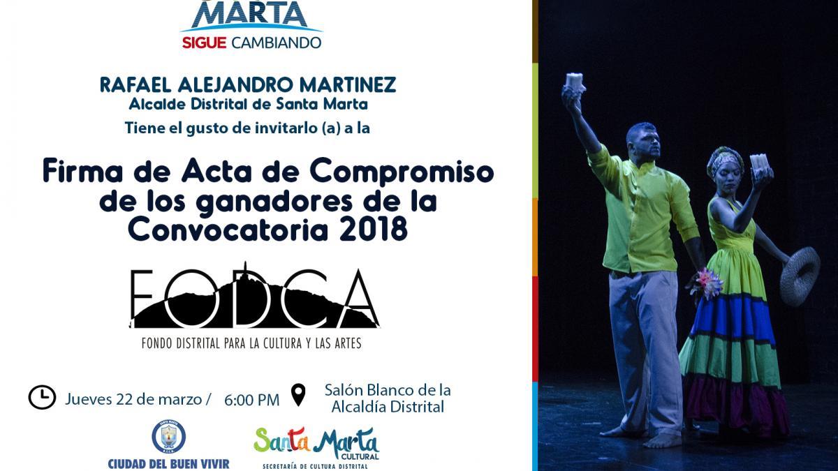 Invitación: 'Firma de acta de Compromiso de los ganadores de la convocatoria 2018 del FODCA '