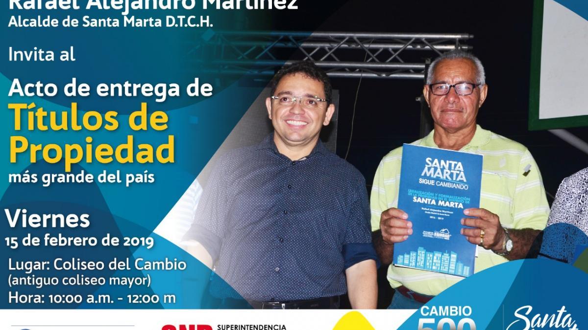 Este viernes, Alcalde Martínez entregará 4 mil títulos a familias samarias