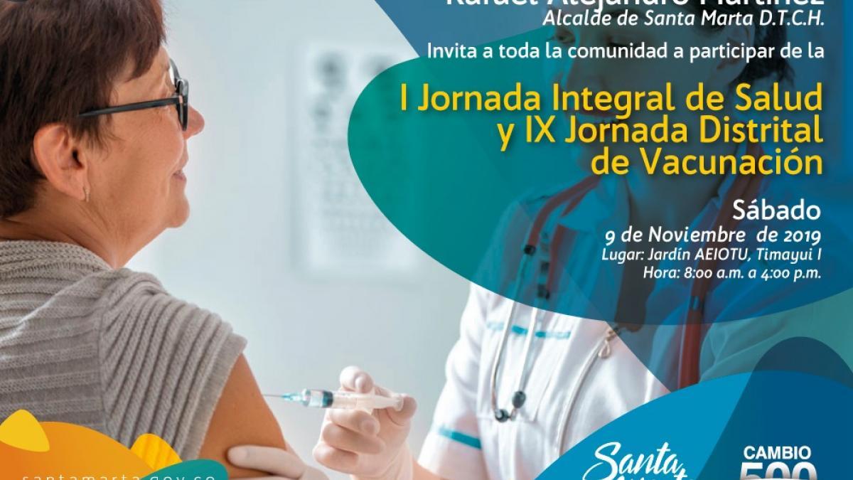 Todos a la  IX  Jornada Distrital de Vacunación y I Jornada Integral de Salud