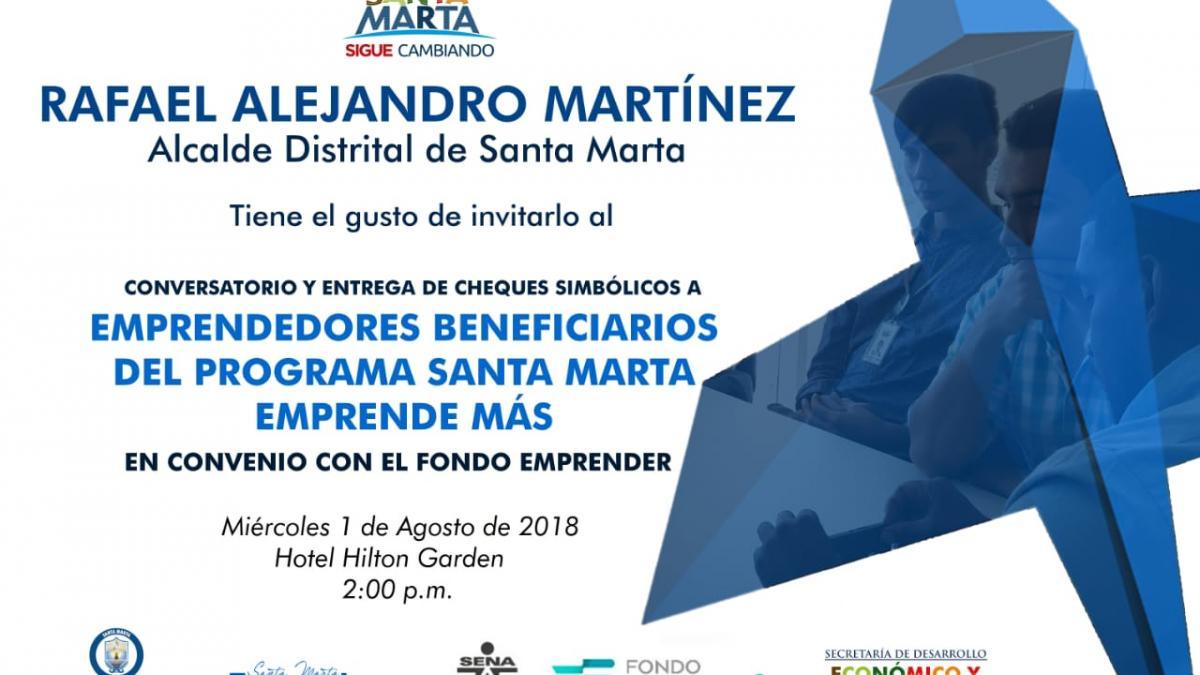 """Invitación al """"conversatorio y entrega de cheques simbólicos a emprendedores beneficiarios del programa Santa Marta emprende más"""""""